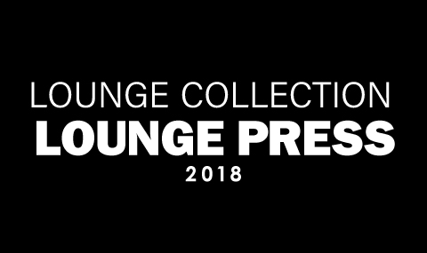 LOUNGE COLLECTION LOUNGE PRESS 2018